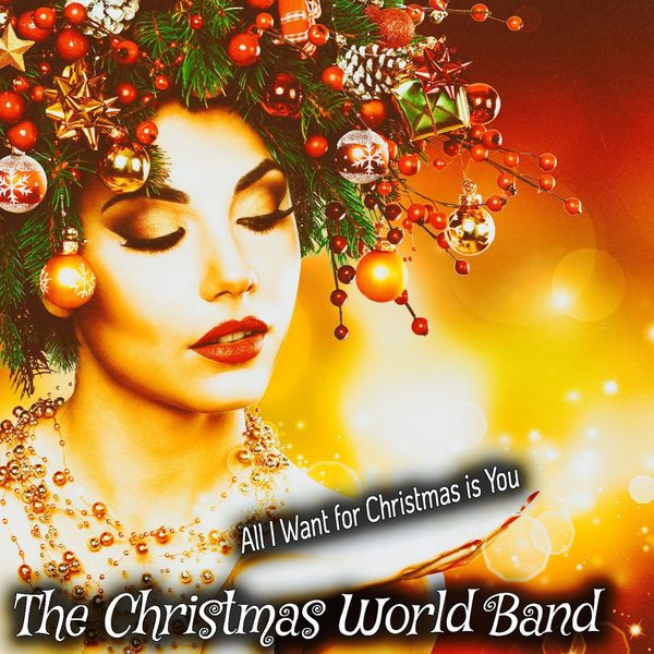 The Christmas World Band - All I Want for Christmas Is You