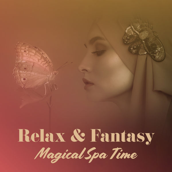 Quiet Music Oasis - Relax & Fantasy – Magical Spa Time