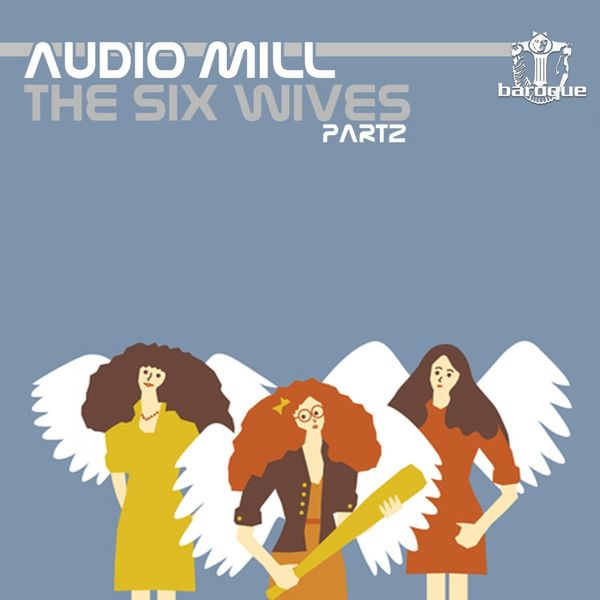 Audio Mill - The Six Wives, Pt. 2