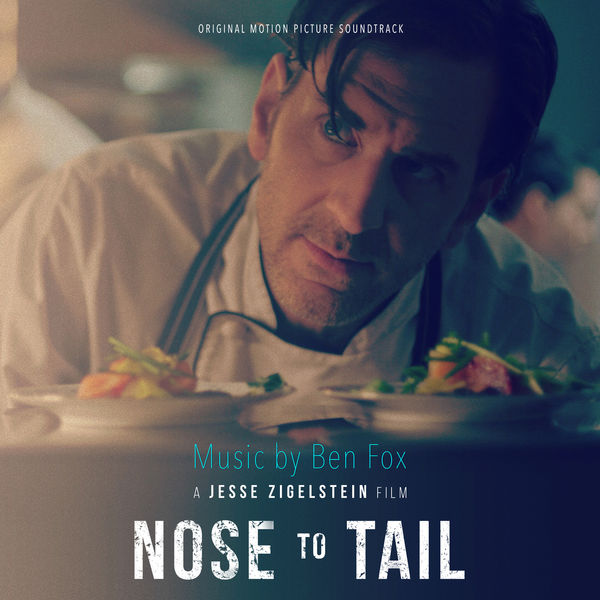 Ben Fox - Nose to Tail (Original Motion Picture Soundtrack)