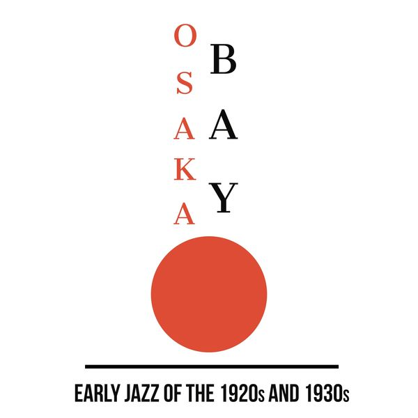 Various Artists - Osaka Bay - Early Jazz Of The 1920s and 30s