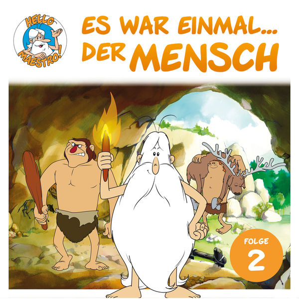 Hello Maestro - Es war einmal... der Mensch - Folge 2: Der Neanderthaler