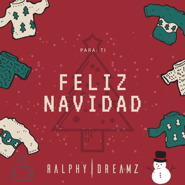 Ralphy Dreamz Feliz Navidad