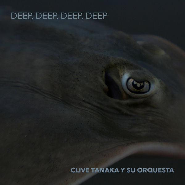 Clive Tanaka y su orquesta - Deep, Deep, Deep, Deep EP