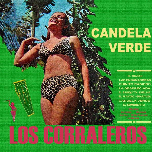 Los Corraleros De Majagual - Candela Verde
