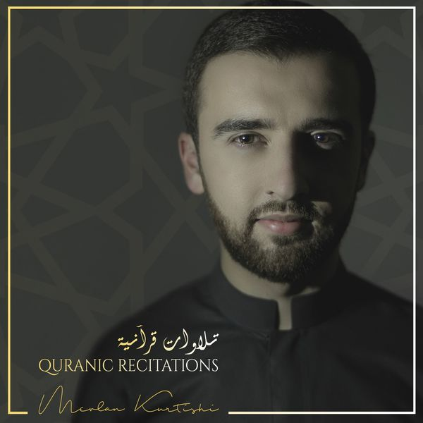 Album Quranic Recitations, Mevlan Kurtishi | Qobuz: download