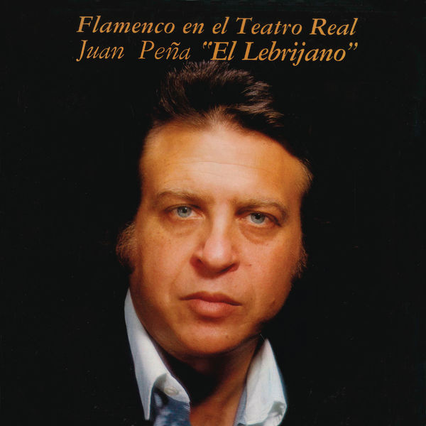 """Juan Peña """"El Lebrijano"""" - Flamenco en el Teatro Real (Remasterizado)"""