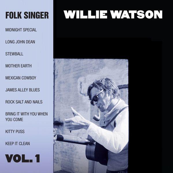 Willie Watson - Folk Singer, Vol. 1