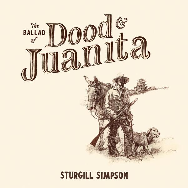 Sturgill Simpson The Ballad of Dood & Juanita