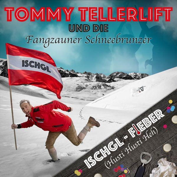 Tommy Tellerlift - Ischgl-Fieber (Husti Husti Heh!)