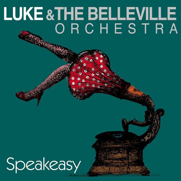 Luke & The Belleville Orchestra - Speakeasy