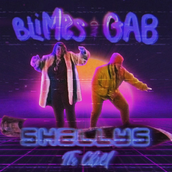 Blimes and Gab - Shellys (It's Chill)