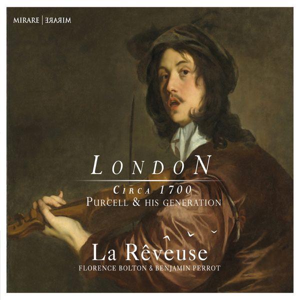 La Rêveuse - London Circa 1700 - Purcell & his Generation