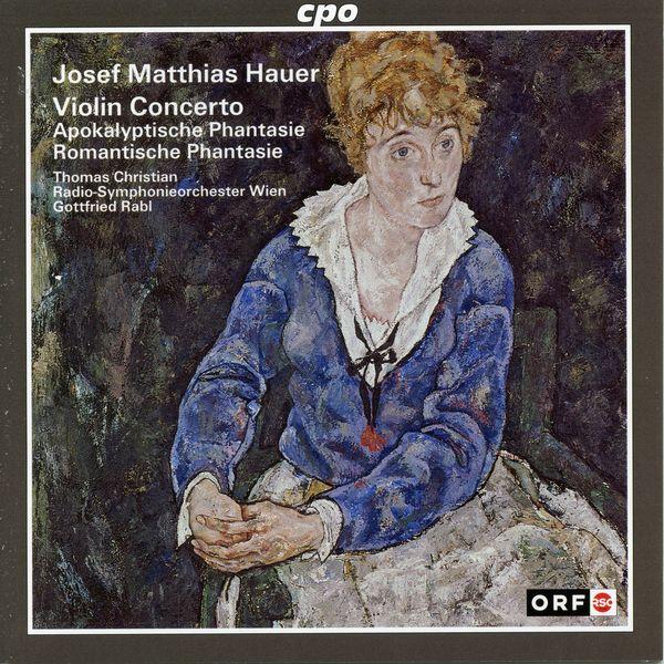 Radio Symphonieorchester Wien - Hauer: Violin Concerto, Apokalyptische Phantasie &  Romantische Phantasie