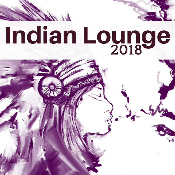 Indian Summer - Indian Lounge 2018 - Relaxing Asian Music for Meditation and Yoga