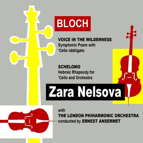 Zara Nelsova - Bloch Voice In The Wilderness