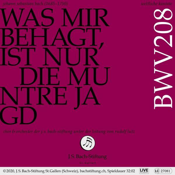 Chor der J.S. Bach-Stiftung Bachkantate, BWV 208 - Was mir behagt, ist nur die muntre Jagd (Live)