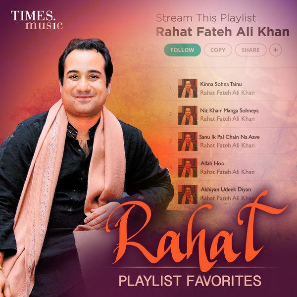 Rahat Fateh Ali Khan - Rahat - Playlist Favorites