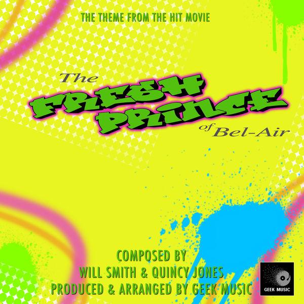 The Fresh Prince Of Bel-Air - Yo Home to Bel-Air - Main Theme | Geek