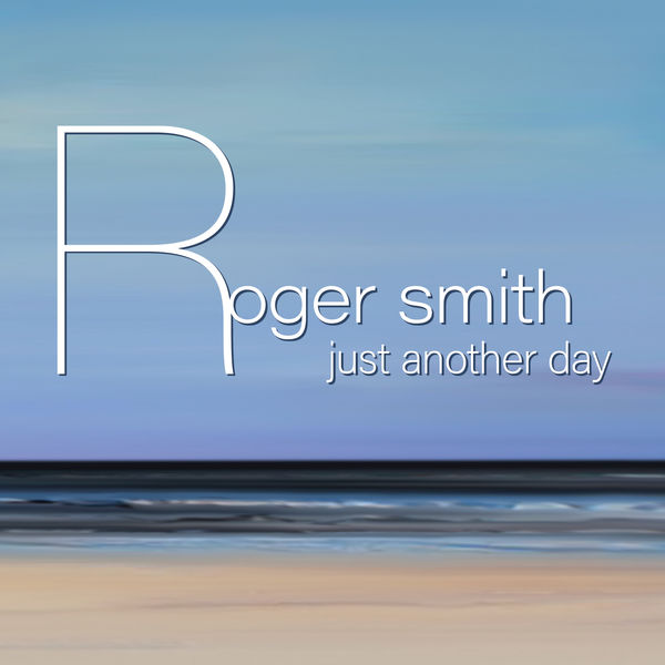 Roger Smith - Just Another Day
