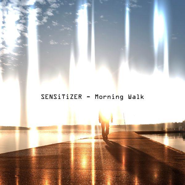 Sensitizer - Morning Walk