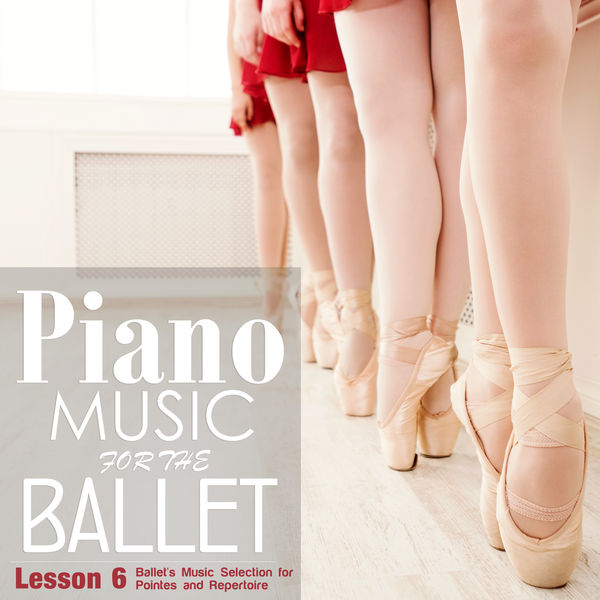 Alessio De Franzoni - Piano Music for the Ballet Lesson 6: Ballet's Music selection for Pointes and Repertoire