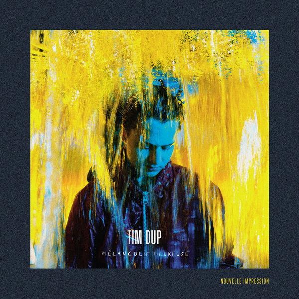 Tim Dup - Mélancolie heureuse - Nouvelle impression