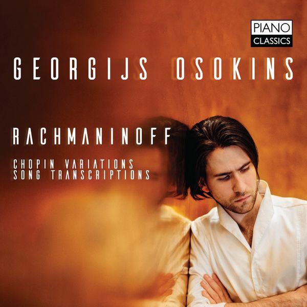 Georgijs Osokins - Rachmaninoff: Chopin Variations, Song Transcriptions