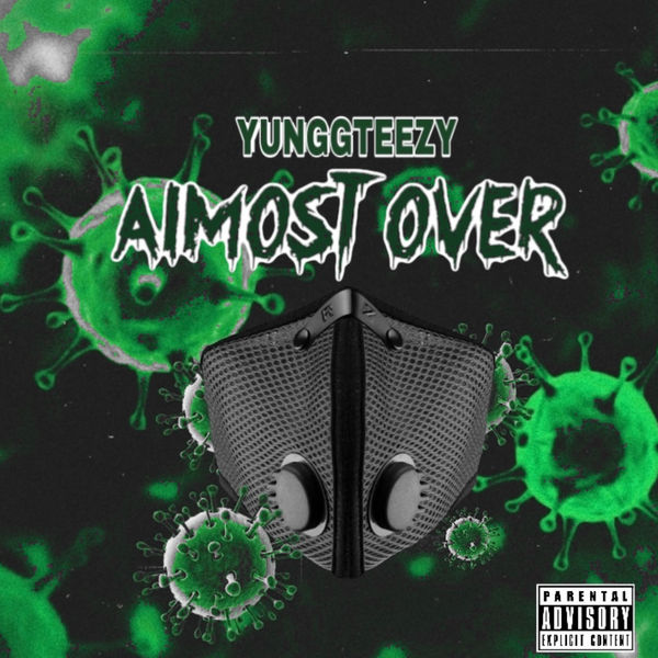 YunggTeezy - Almost Over
