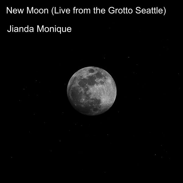 Jianda Monique - New Moon (Live from the Grotto Seattle)