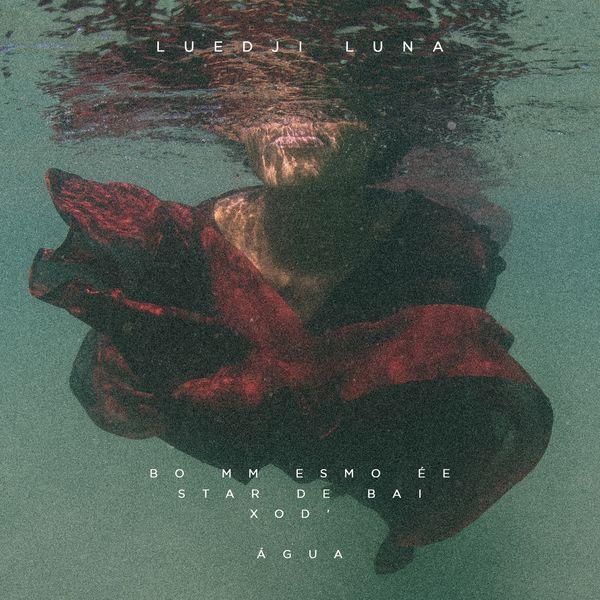 Luedji Luna - Bom Mesmo É Estar Debaixo D'Água