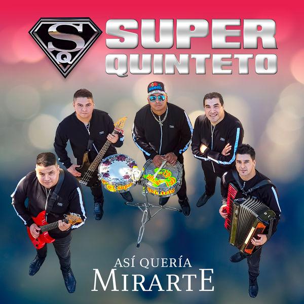Super Quinteto - Asi Queria Mirarte