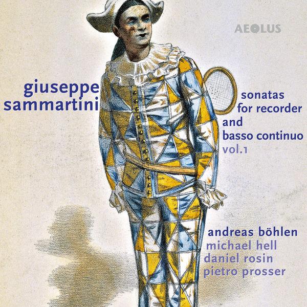 Andreas Böhlen - Giuseppe Sammartini: Sonatas for Recorder and Basso continuo, Vol.1