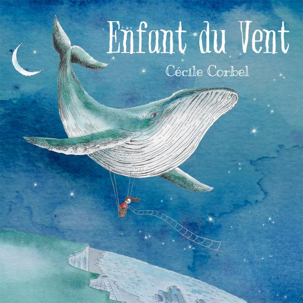 Cécile Corbel - Enfant du vent