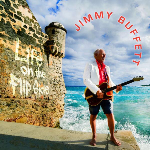 Jimmy Buffett - Life On the Flip Side