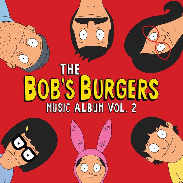 Bob's Burgers - The Bob's Burgers Music Album Vol. 2