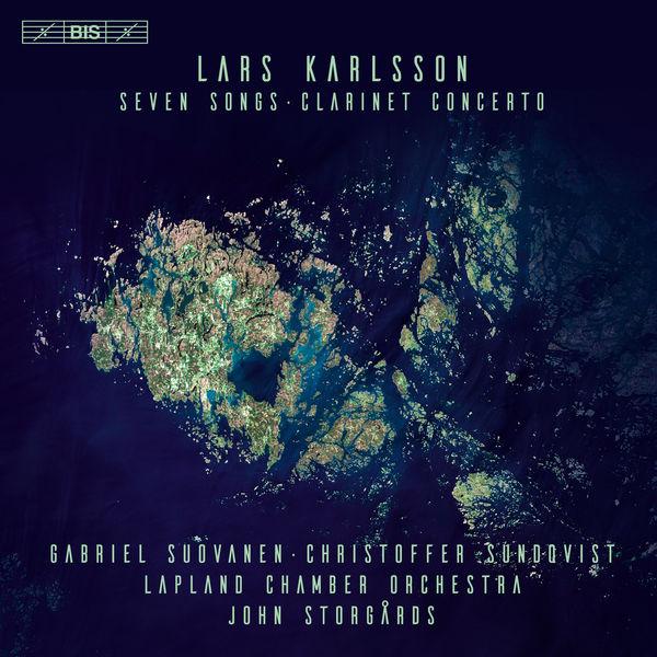Gabriel Suovanen - Karlsson: 7 Songs & Clarinet Concerto