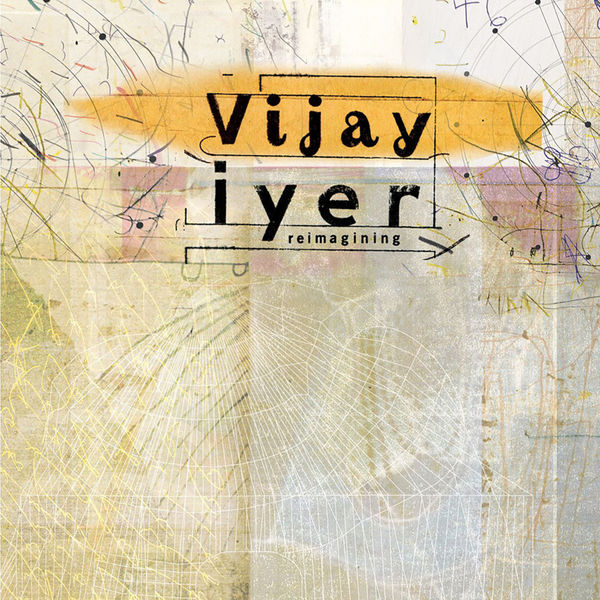 Vijay Iyer|Reimagining