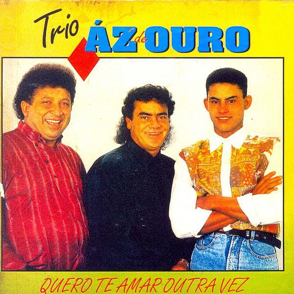 Trio Az de Ouro - Quero Te Amar Outra Vez