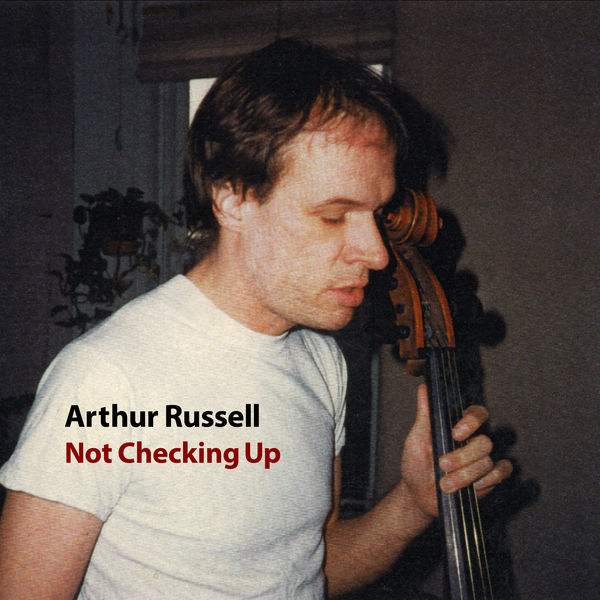 Arthur Russell - Not Checking Up