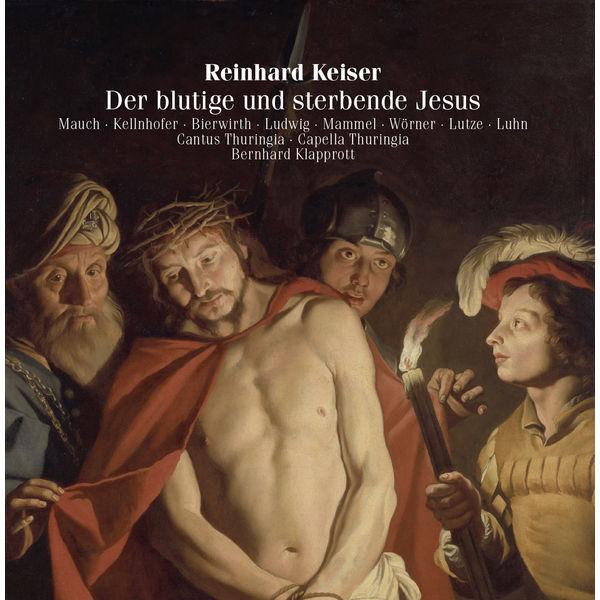 Bernhard Klapprott - Keiser : Der blutige und sterbende Jesus (Passion-Oratorio)