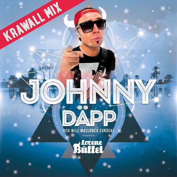 Lorenz Büffel - Johnny Däpp (Ich will Mallorca zurück) [Krawall Mix]
