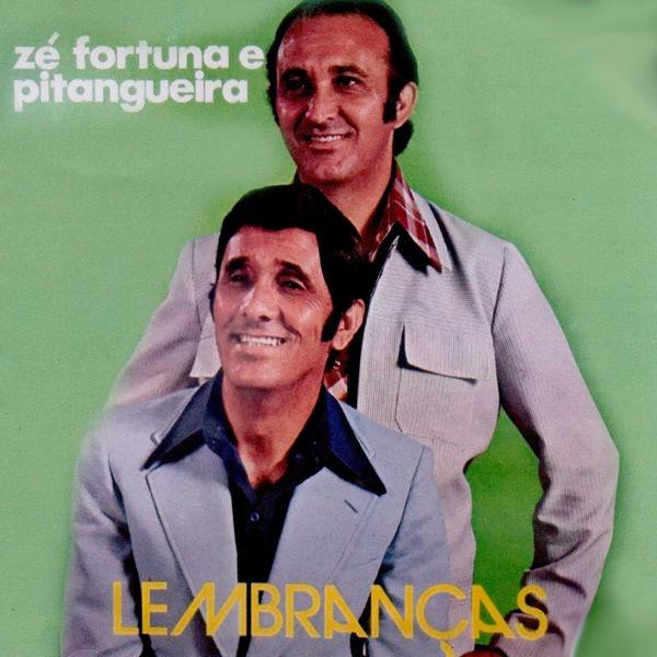 Ze Fortuna e Pitangueira - Lembranças