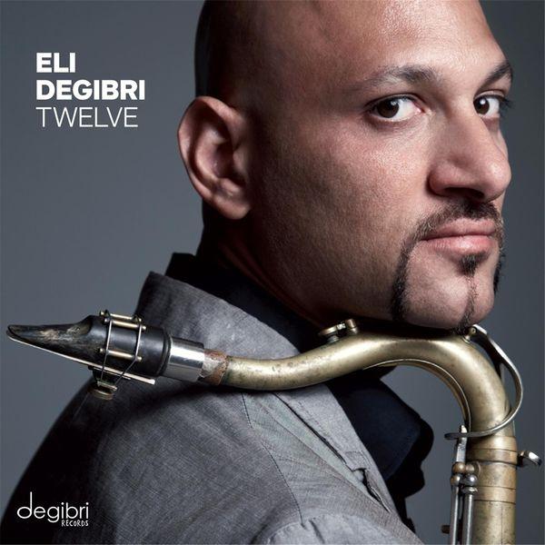 Eli Degibri - Twelve