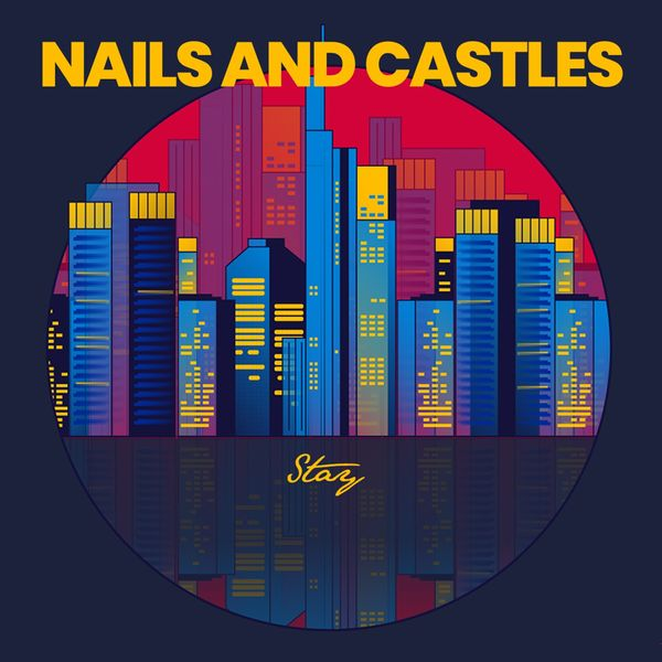 Nails & Castles|Stay