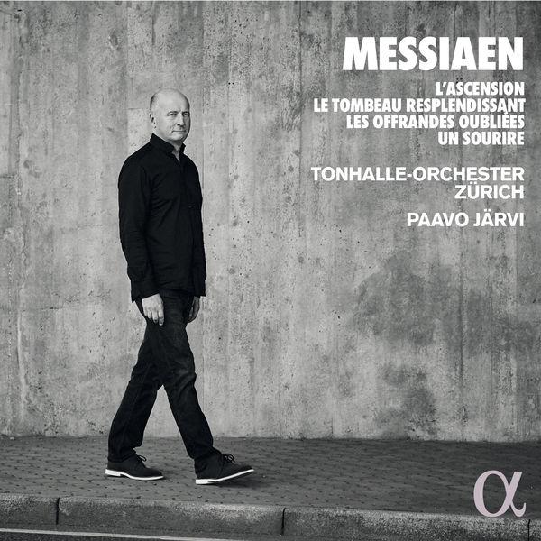 Paavo Järvi - Messiaen : L'Ascension, Le Tombeau resplendissant, Les Offrandes oubliées, Un sourire
