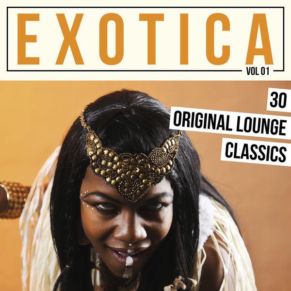 Various Artists - Exotica, Vol.1: 30 Original Lounge Classics