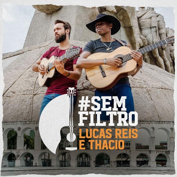 Lucas Reis & Thácio - #semfiltro