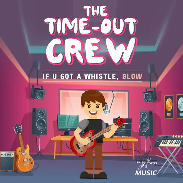The Time-Out Crew - If U Got a Whistle, Blow