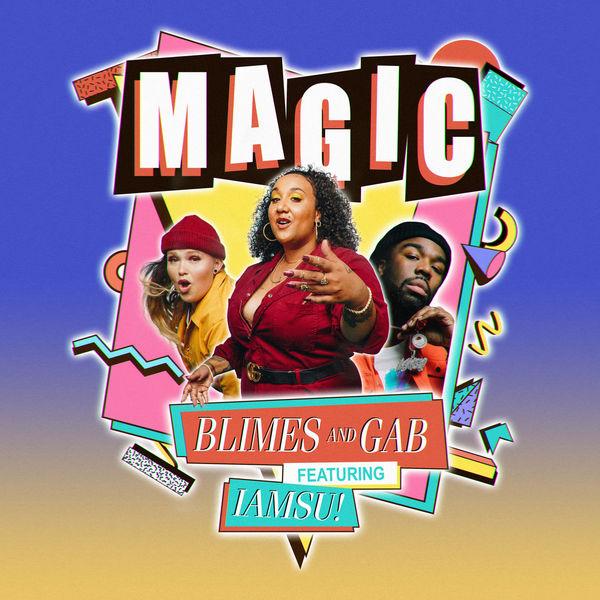Blimes and Gab - Magic